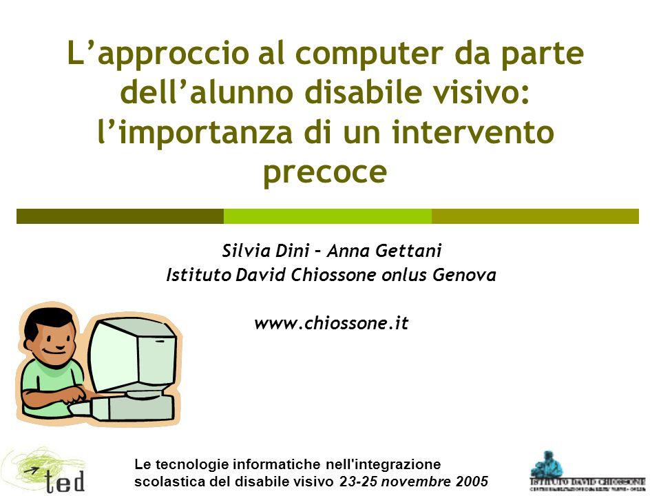 Silvia Dini – Anna Gettani Istituto David Chiossone onlus Genova