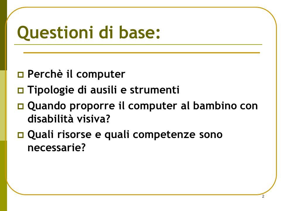 Questioni di base: Perchè il computer Tipologie di ausili e strumenti