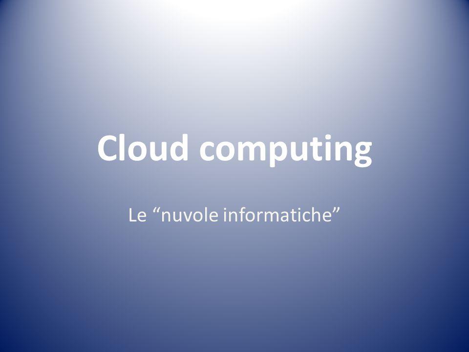 Le nuvole informatiche