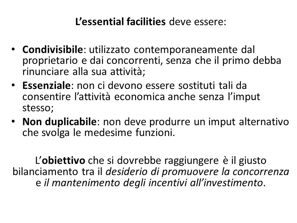 L'essential facilities deve essere: