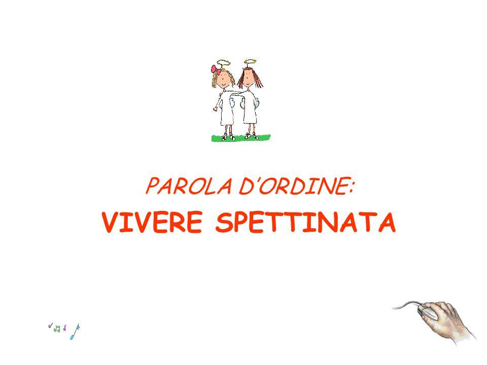 PAROLA D'ORDINE: VIVERE SPETTINATA