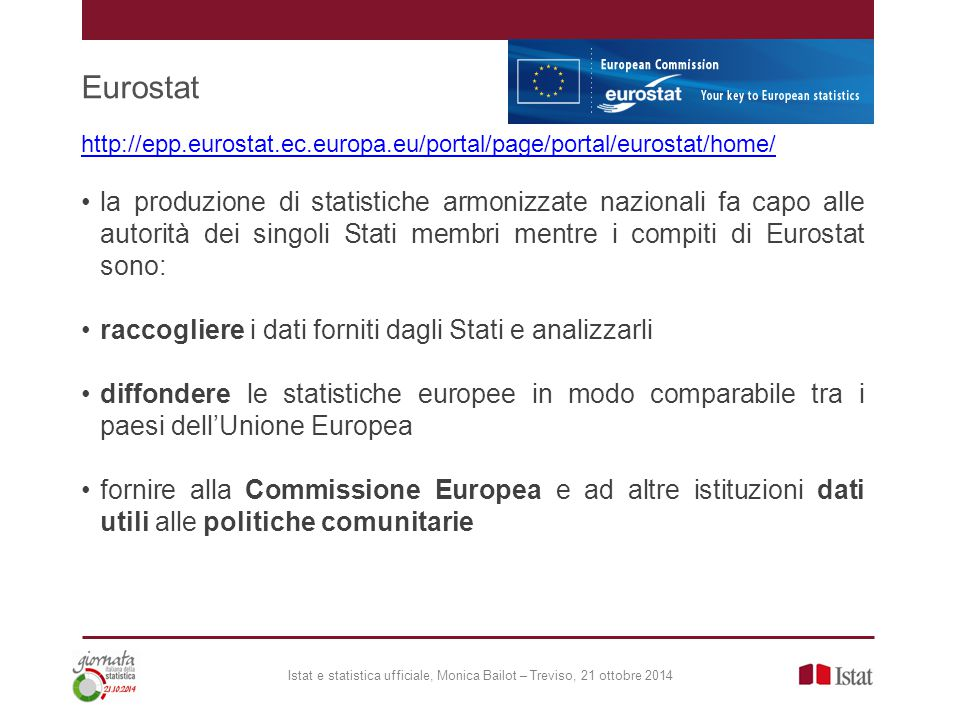Eurostat http://epp.eurostat.ec.europa.eu/portal/page/portal/eurostat/home/