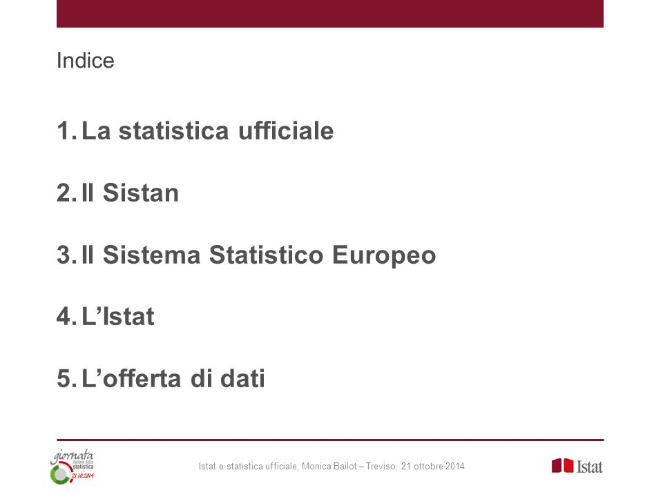 La statistica ufficiale Il Sistan Il Sistema Statistico Europeo