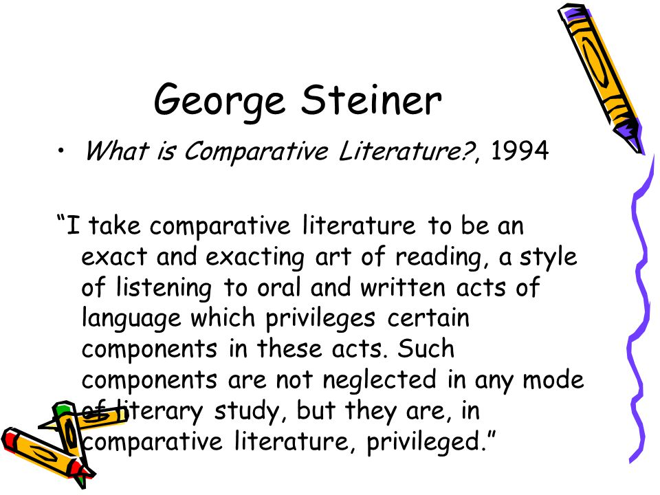 George Steiner What is Comparative Literature , 1994