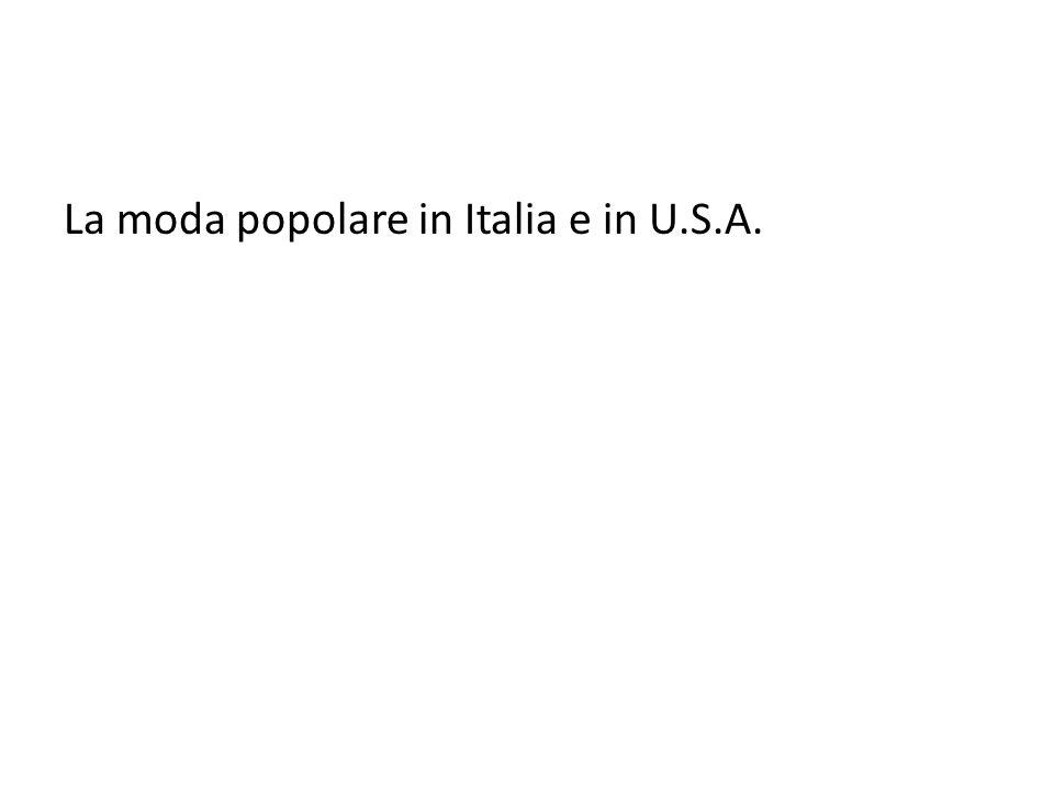 La moda popolare in Italia e in U.S.A.