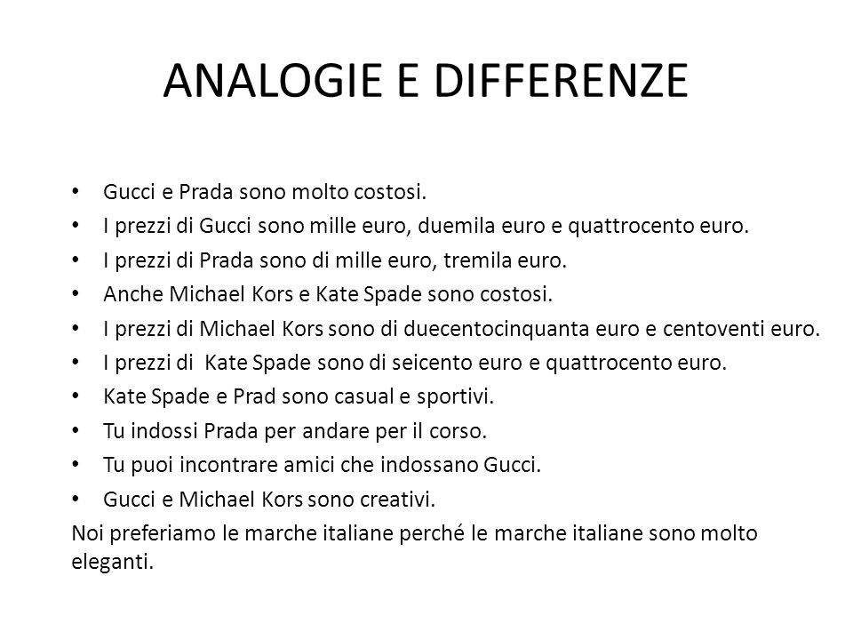 ANALOGIE E DIFFERENZE Gucci e Prada sono molto costosi.