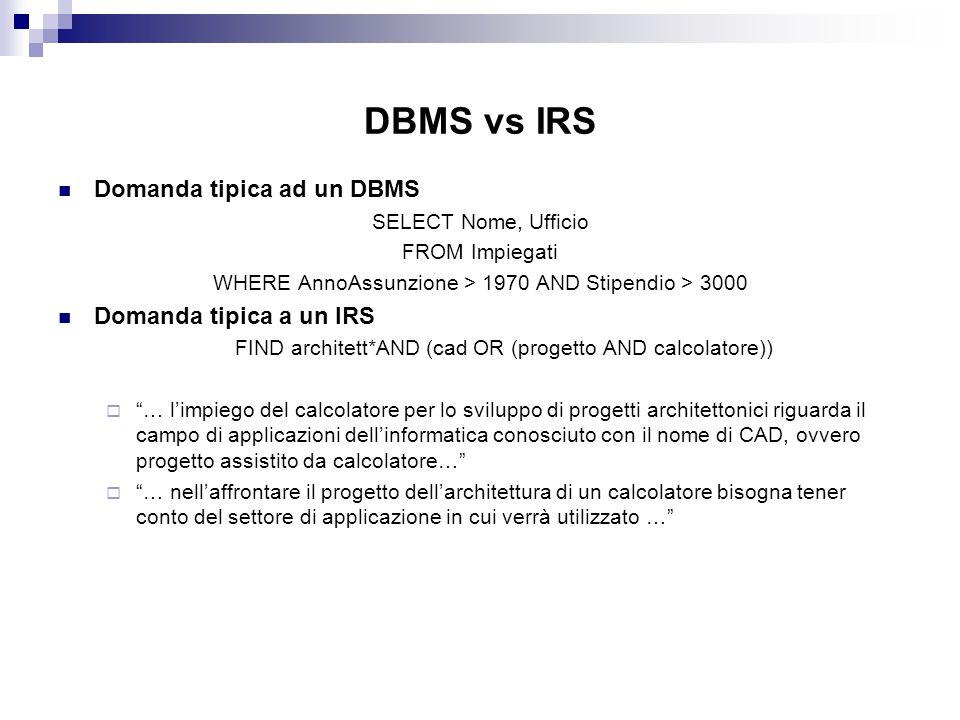 DBMS vs IRS Domanda tipica ad un DBMS Domanda tipica a un IRS