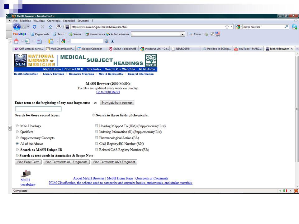 Il Mesh browser ci consente di navigare sfogliando la gerarchia interna del thesaurus o tramite ricerca