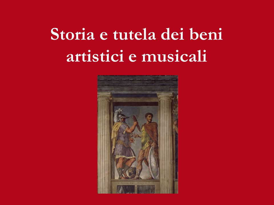 Storia e tutela dei beni artistici e musicali