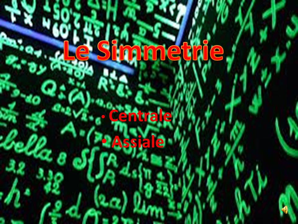 Le Simmetrie Centrale Assiale