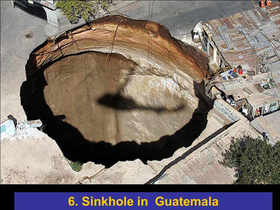 6. Sinkhole in Guatemala