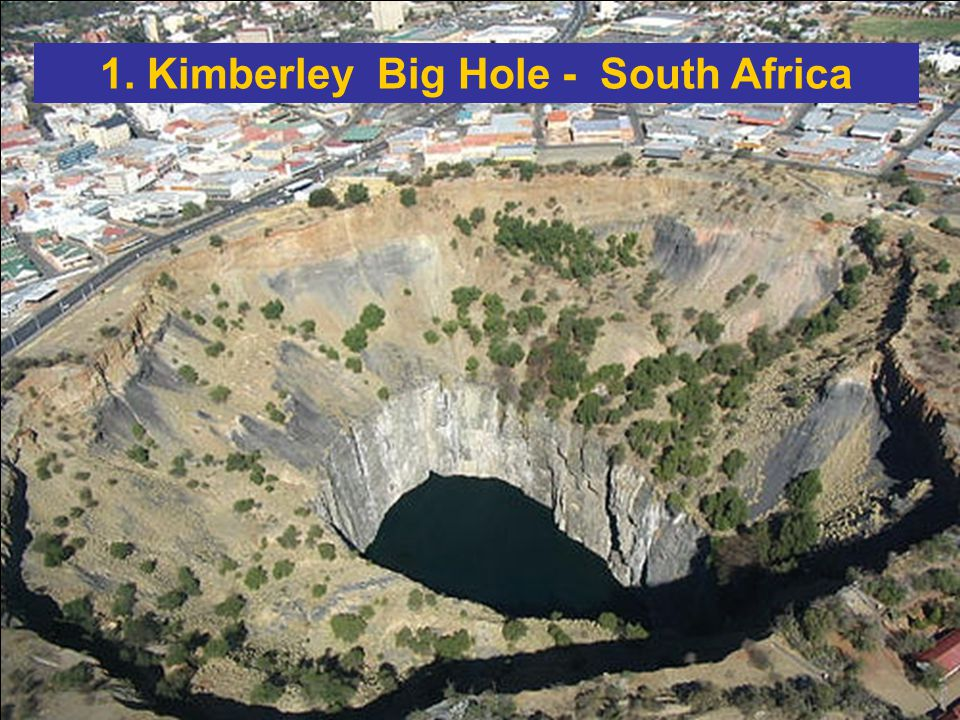 1. Kimberley Big Hole - South Africa