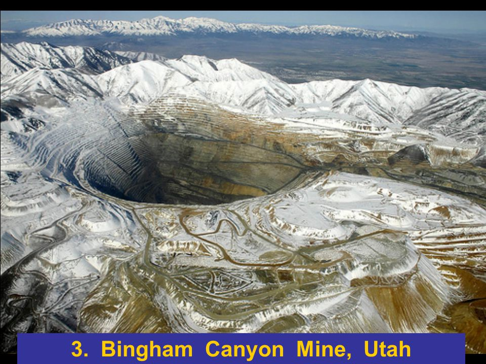 3. Bingham Canyon Mine, Utah