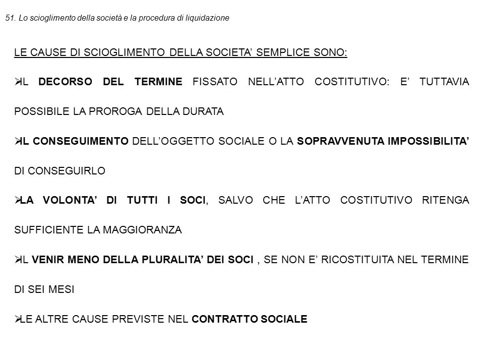 LE CAUSE DI SCIOGLIMENTO DELLA SOCIETA' SEMPLICE SONO: