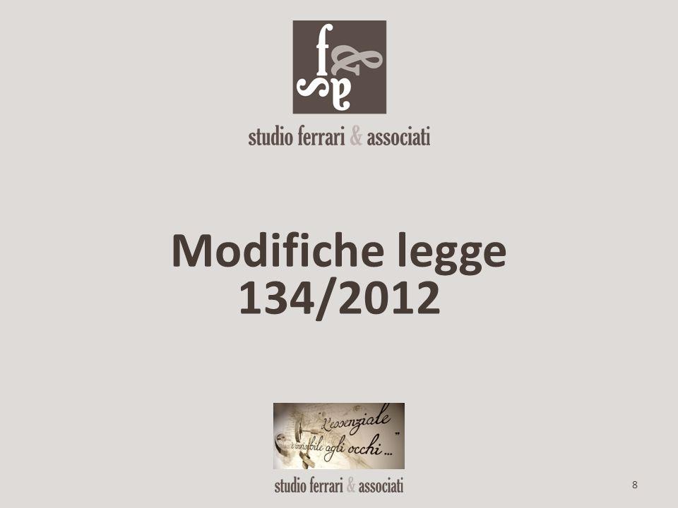 Modifiche legge 134/2012