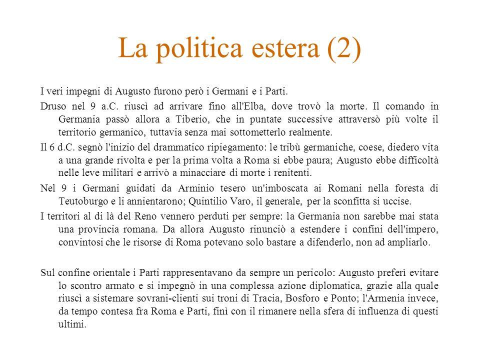 La politica estera (2) I veri impegni di Augusto furono però i Germani e i Parti.
