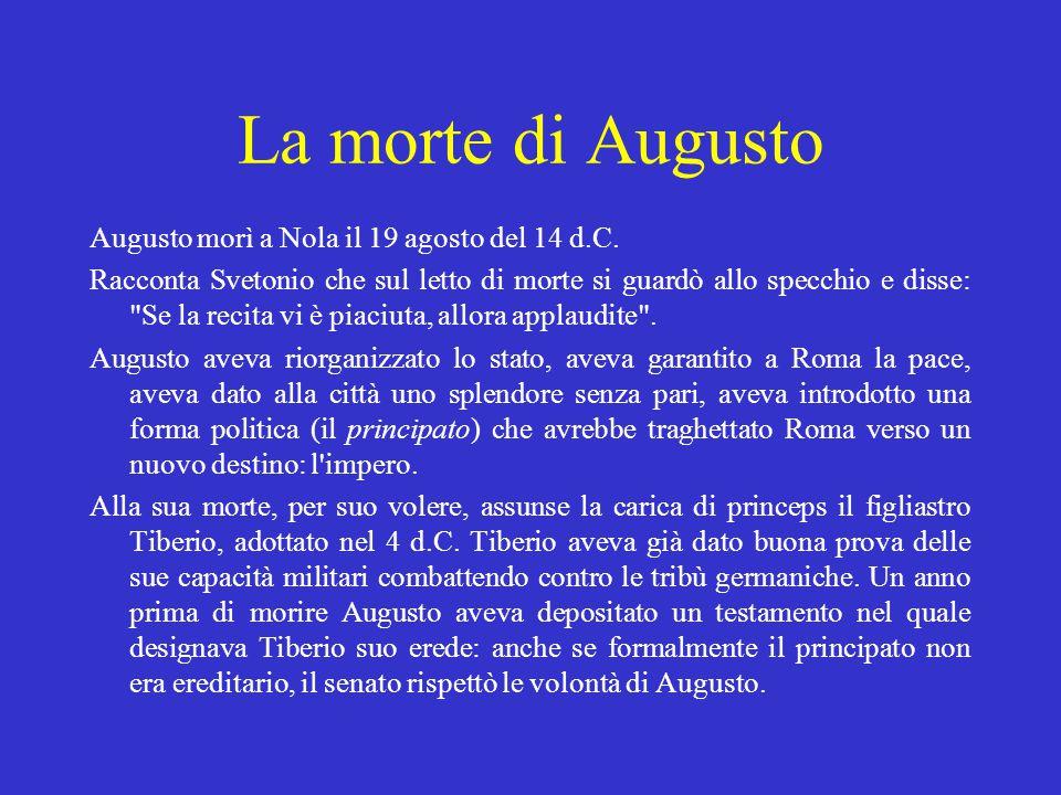 La morte di Augusto Augusto morì a Nola il 19 agosto del 14 d.C.