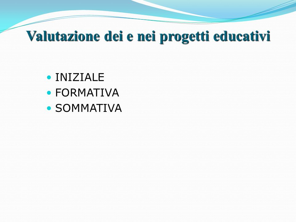 Valutazione dei e nei progetti educativi