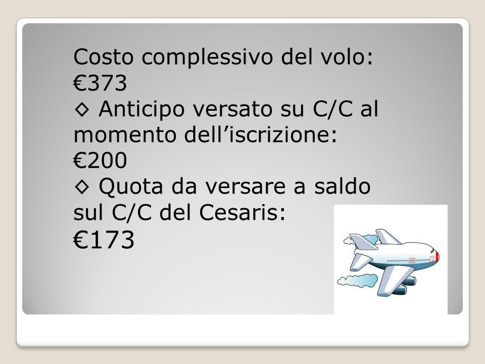 €173 Costo complessivo del volo: €373