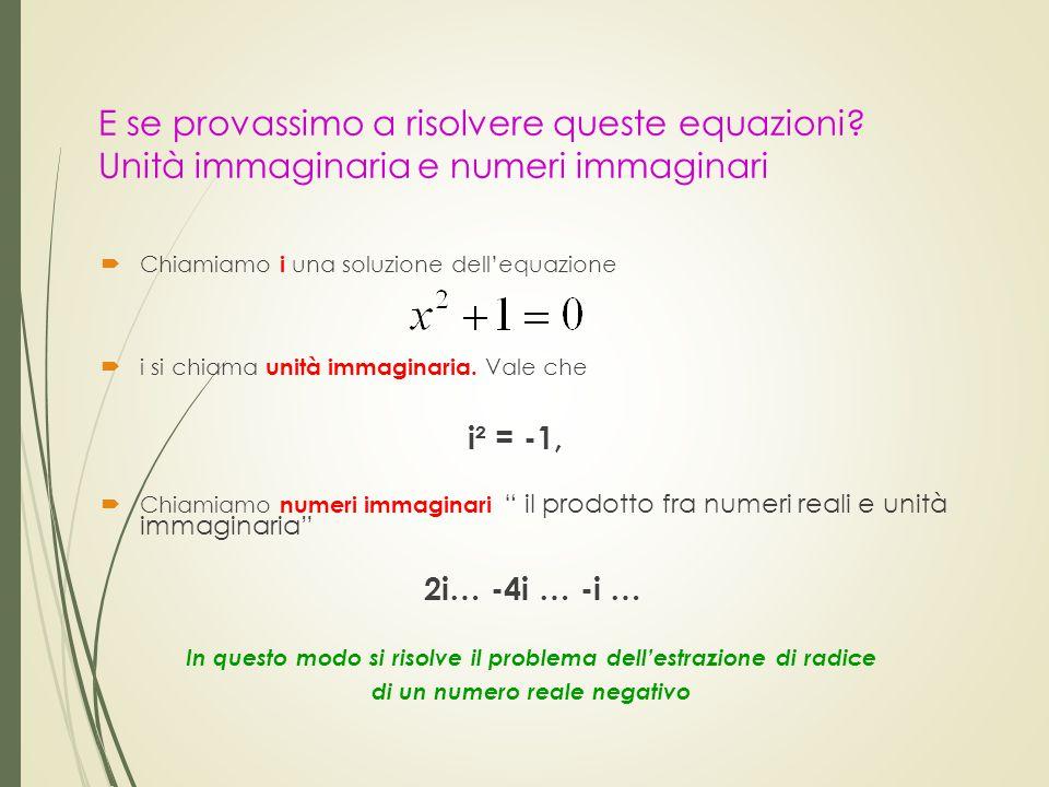 E se provassimo a risolvere queste equazioni