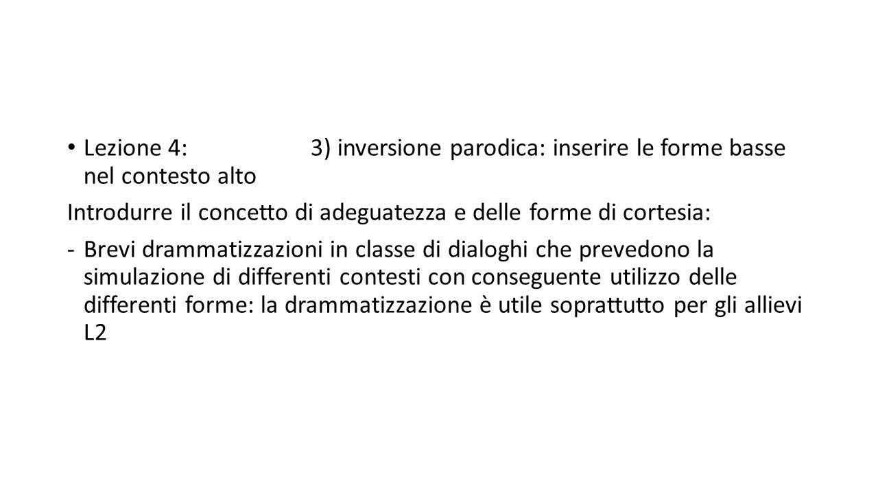 Lezione 4: 3) inversione parodica: inserire le forme basse nel contesto alto