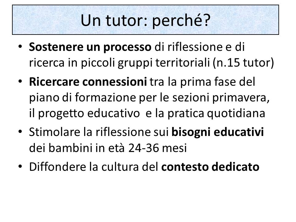 Un tutor: perché Sostenere un processo di riflessione e di ricerca in piccoli gruppi territoriali (n.15 tutor)