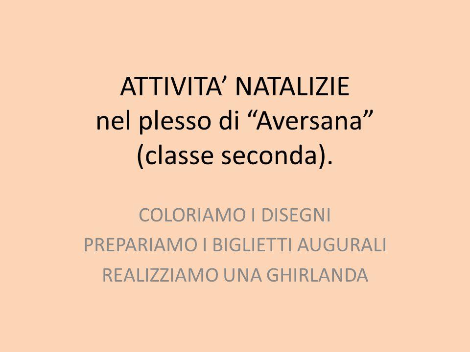 ATTIVITA' NATALIZIE nel plesso di Aversana (classe seconda).
