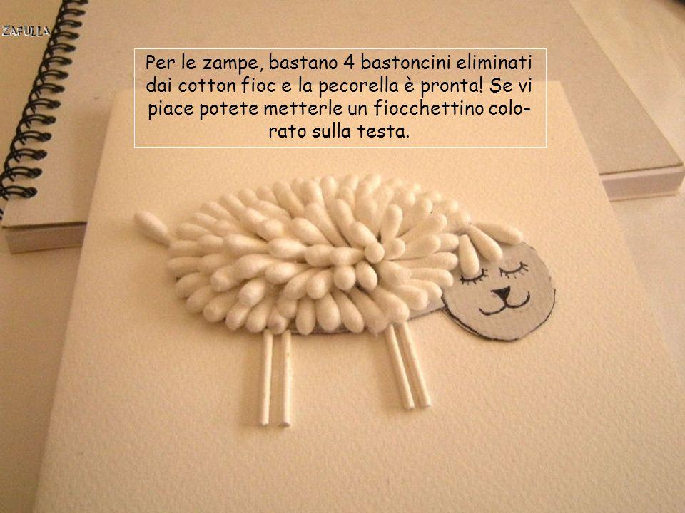 Per le zampe, bastano 4 bastoncini eliminati dai cotton fioc e la pecorella è pronta.