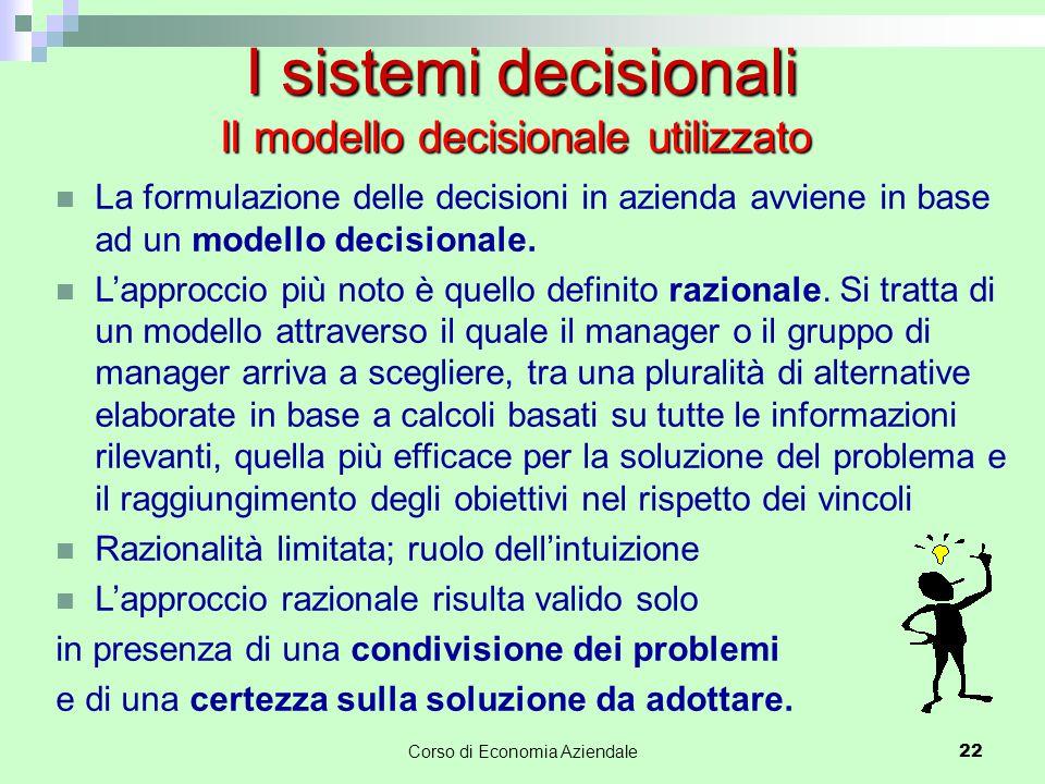 I sistemi decisionali Il modello decisionale utilizzato