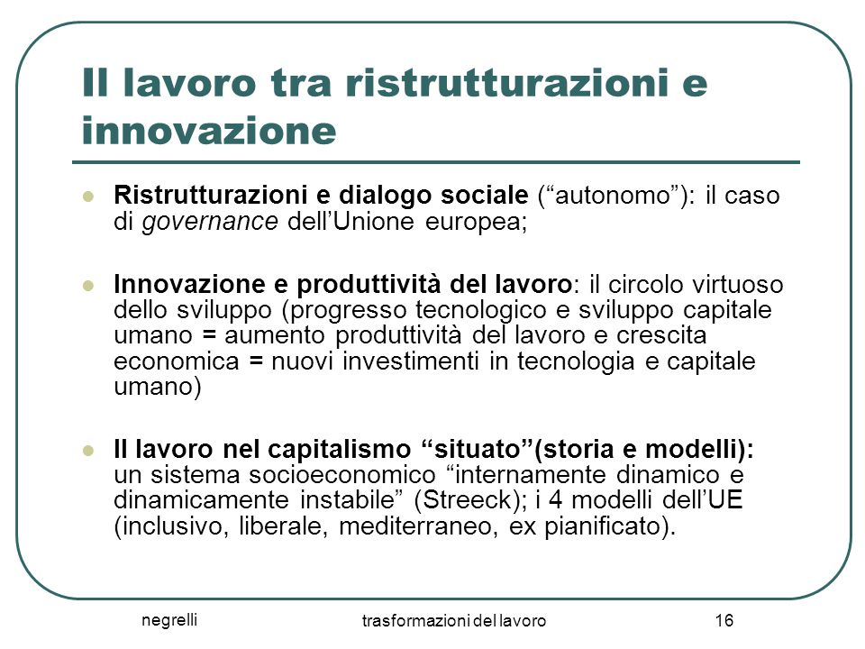 Il lavoro tra ristrutturazioni e innovazione