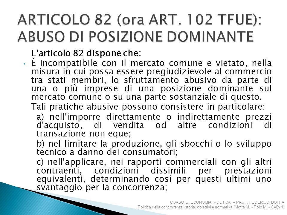 ARTICOLO 82 (ora ART. 102 TFUE): ABUSO DI POSIZIONE DOMINANTE