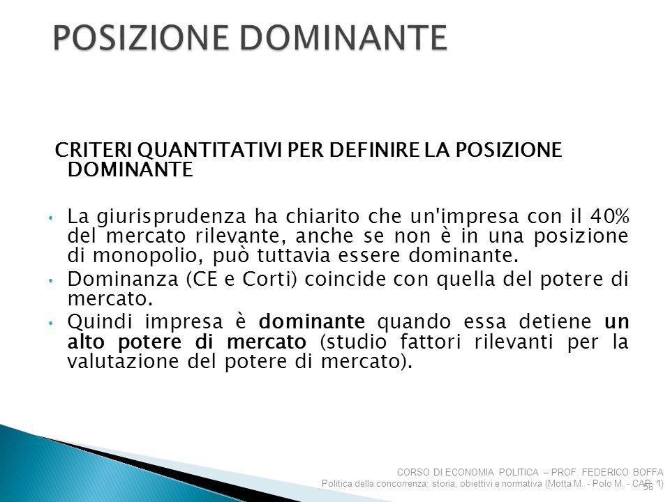 Posizione dominante CRITERI QUANTITATIVI PER DEFINIRE LA POSIZIONE DOMINANTE.