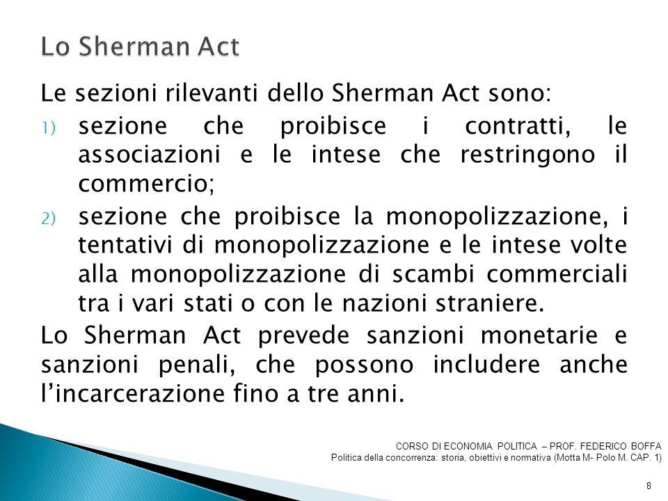 Lo Sherman Act Le sezioni rilevanti dello Sherman Act sono: