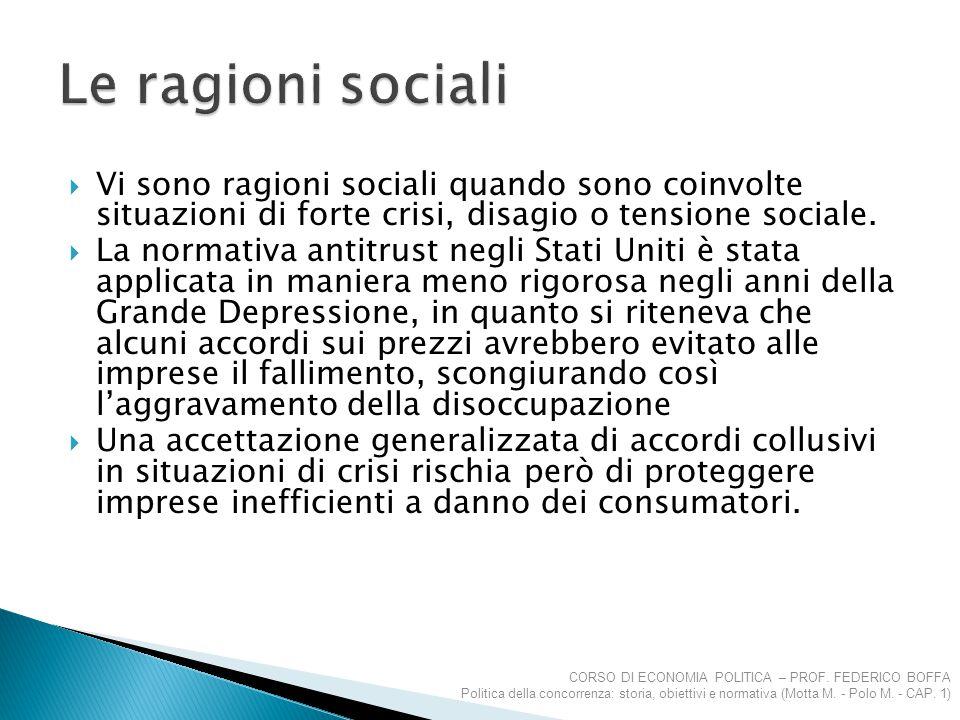 Le ragioni sociali Vi sono ragioni sociali quando sono coinvolte situazioni di forte crisi, disagio o tensione sociale.