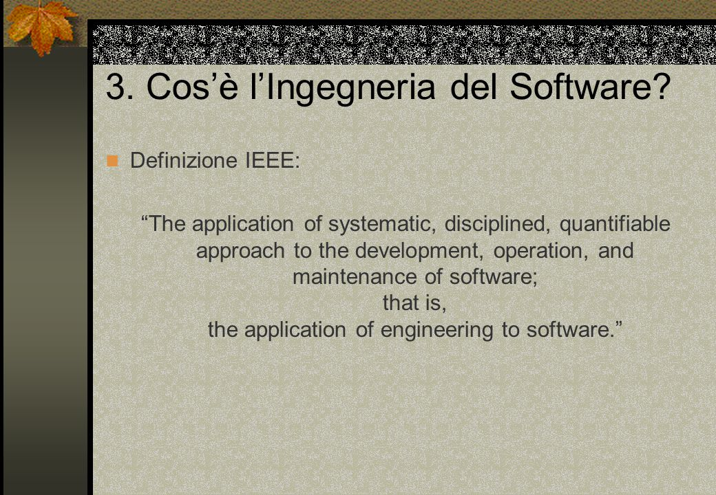 3. Cos'è l'Ingegneria del Software