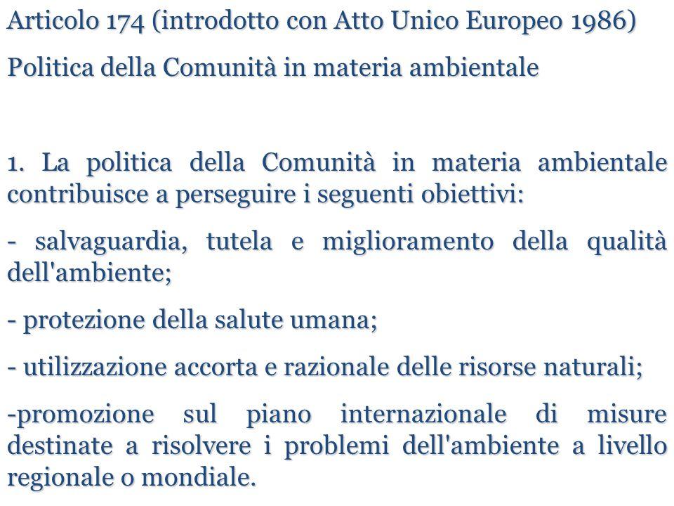 Articolo 174 (introdotto con Atto Unico Europeo 1986)