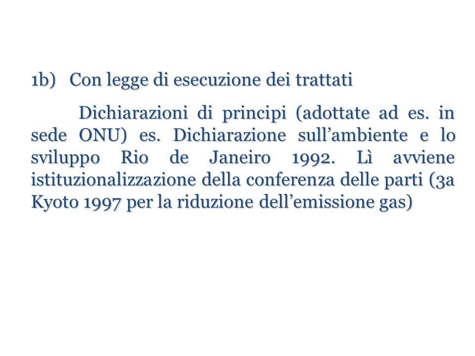 1b) Con legge di esecuzione dei trattati