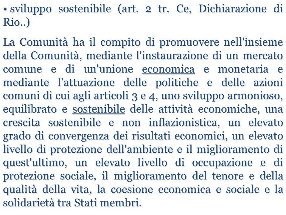 sviluppo sostenibile (art. 2 tr. Ce, Dichiarazione di Rio..)