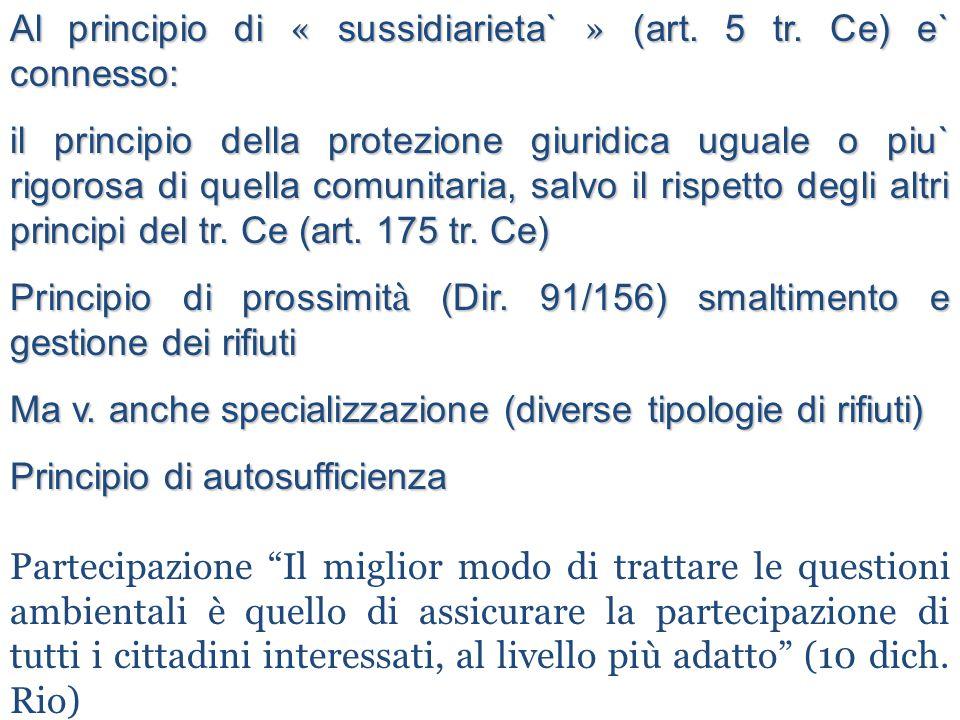 Al principio di « sussidiarieta` » (art. 5 tr. Ce) e` connesso: