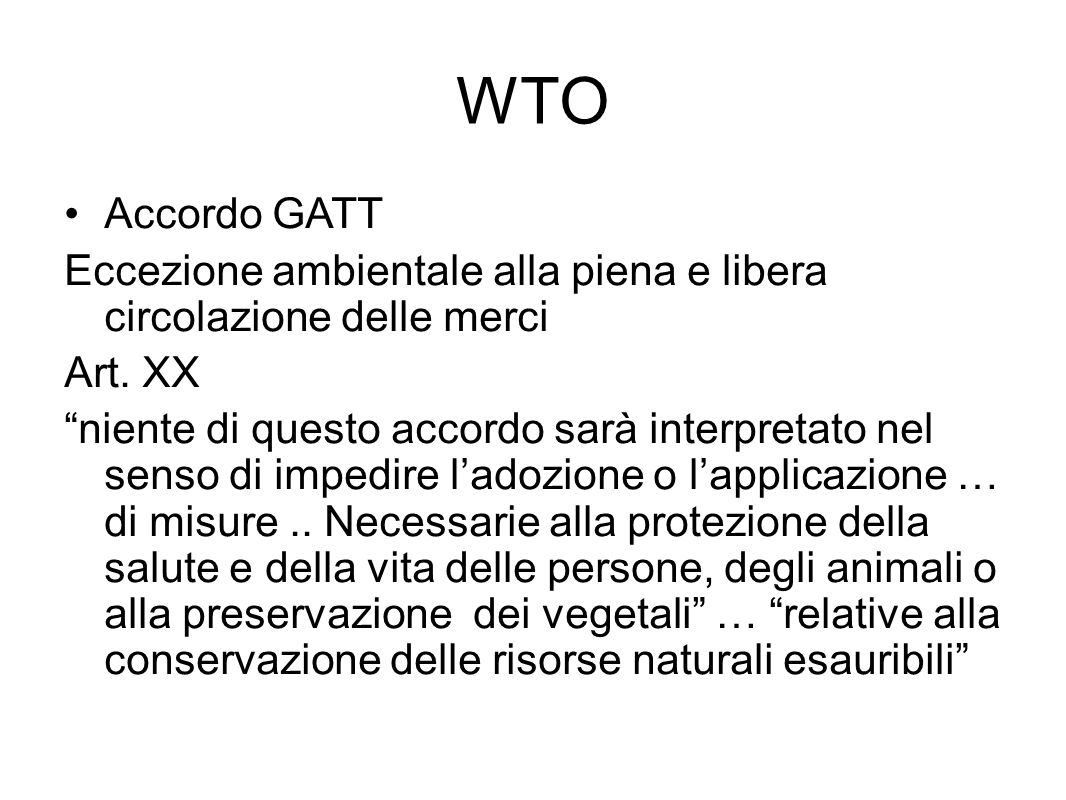 WTO Accordo GATT. Eccezione ambientale alla piena e libera circolazione delle merci. Art. XX.