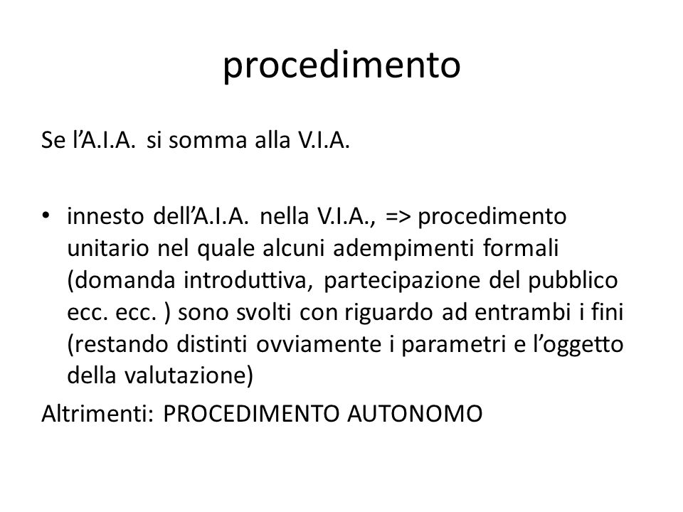 procedimento Se l'A.I.A. si somma alla V.I.A.