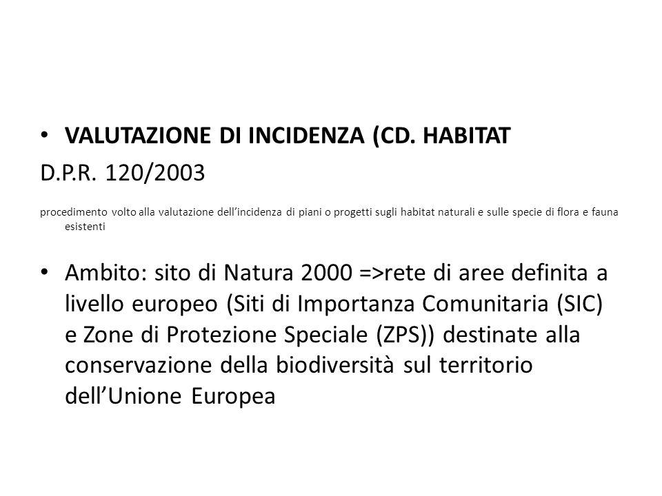 VALUTAZIONE DI INCIDENZA (CD. HABITAT D.P.R. 120/2003