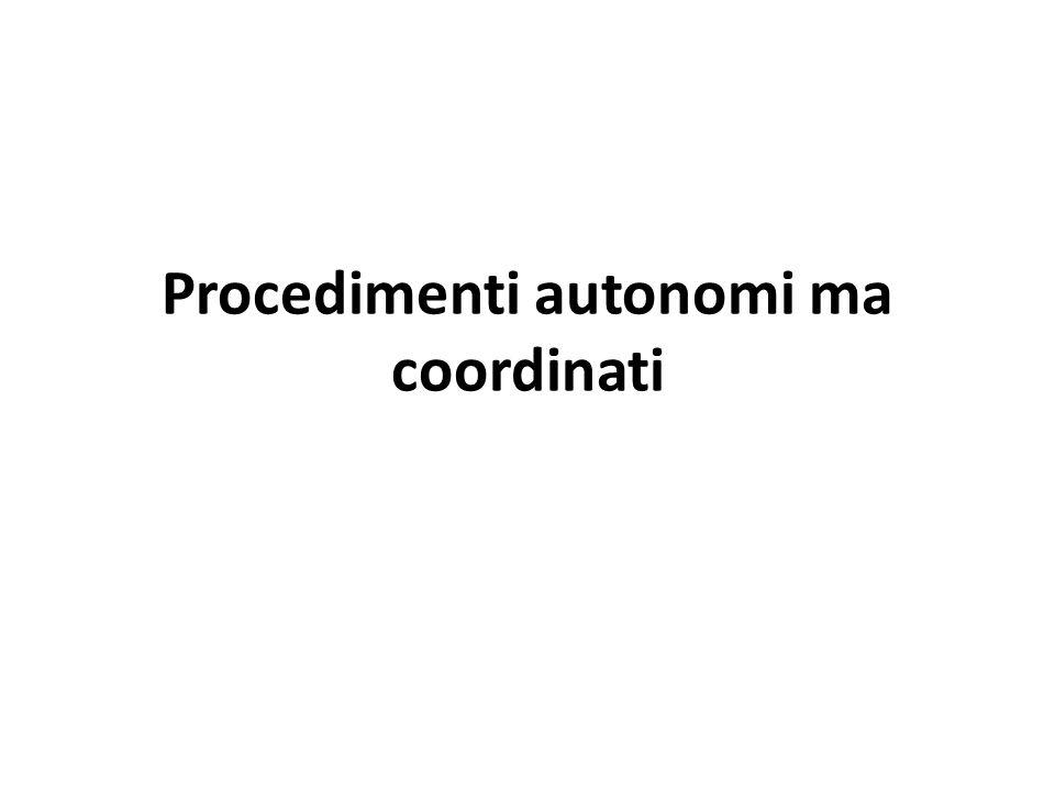 Procedimenti autonomi ma coordinati