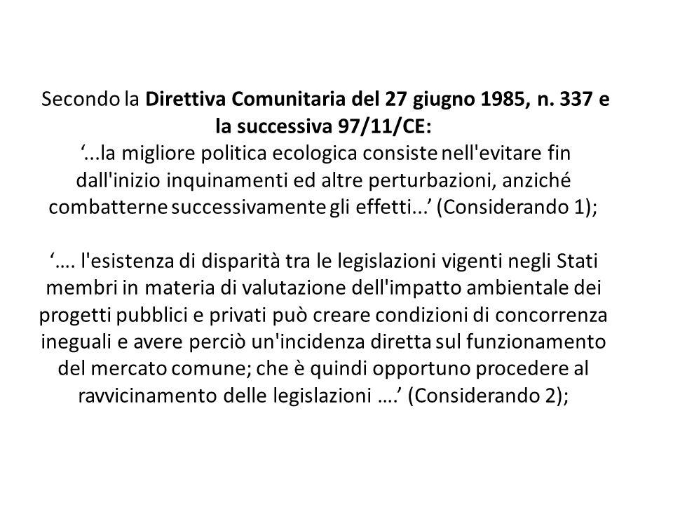 Secondo la Direttiva Comunitaria del 27 giugno 1985, n