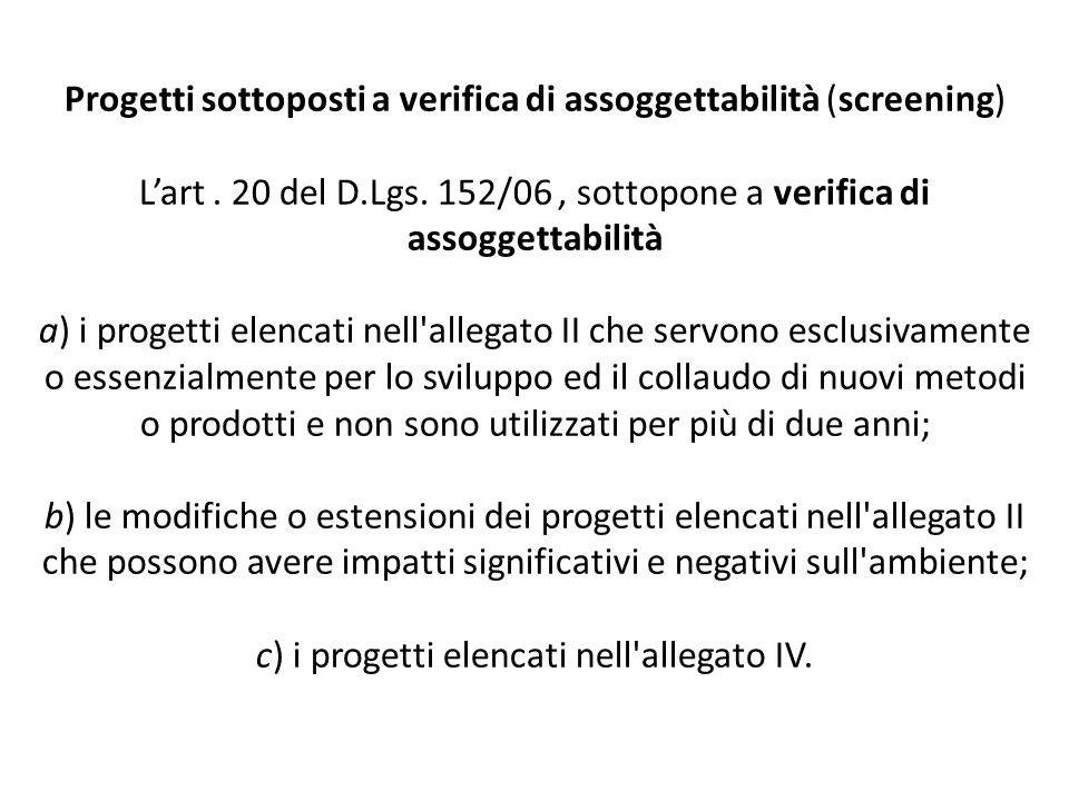 Progetti sottoposti a verifica di assoggettabilità (screening) L'art