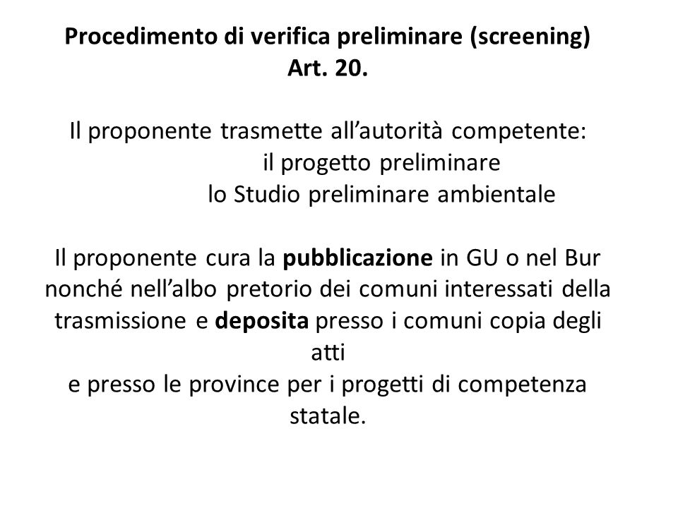 Procedimento di verifica preliminare (screening) Art. 20