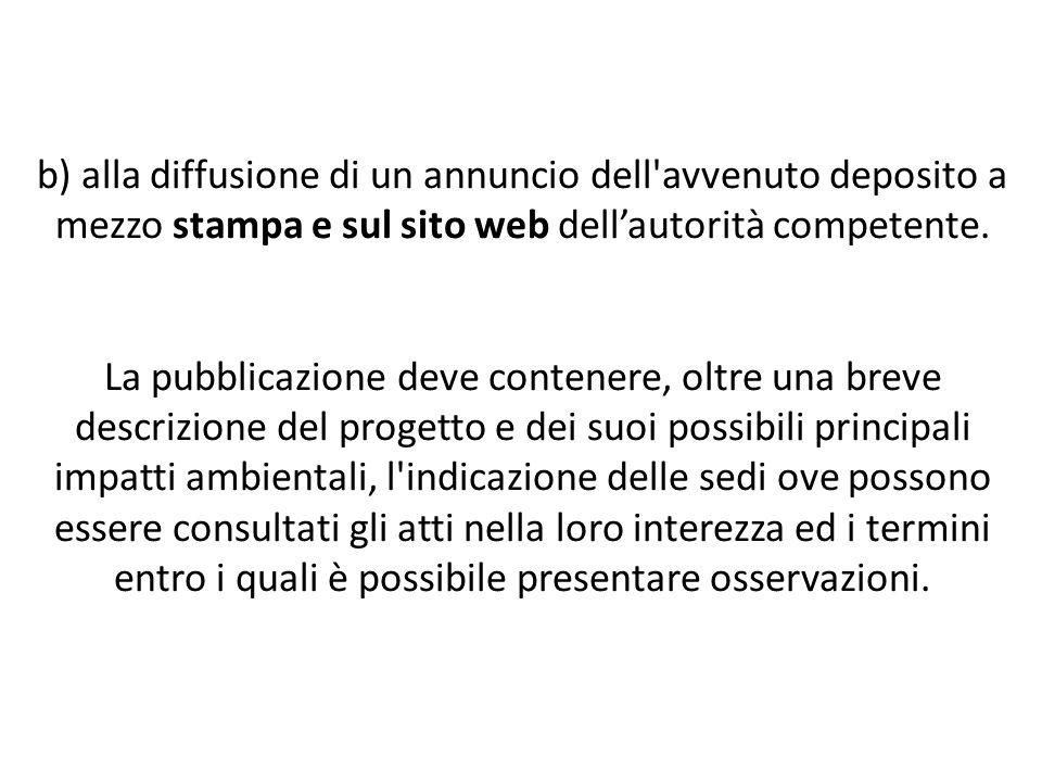 b) alla diffusione di un annuncio dell avvenuto deposito a mezzo stampa e sul sito web dell'autorità competente.