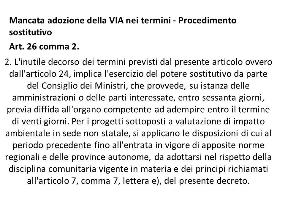 Mancata adozione della VIA nei termini - Procedimento sostitutivo