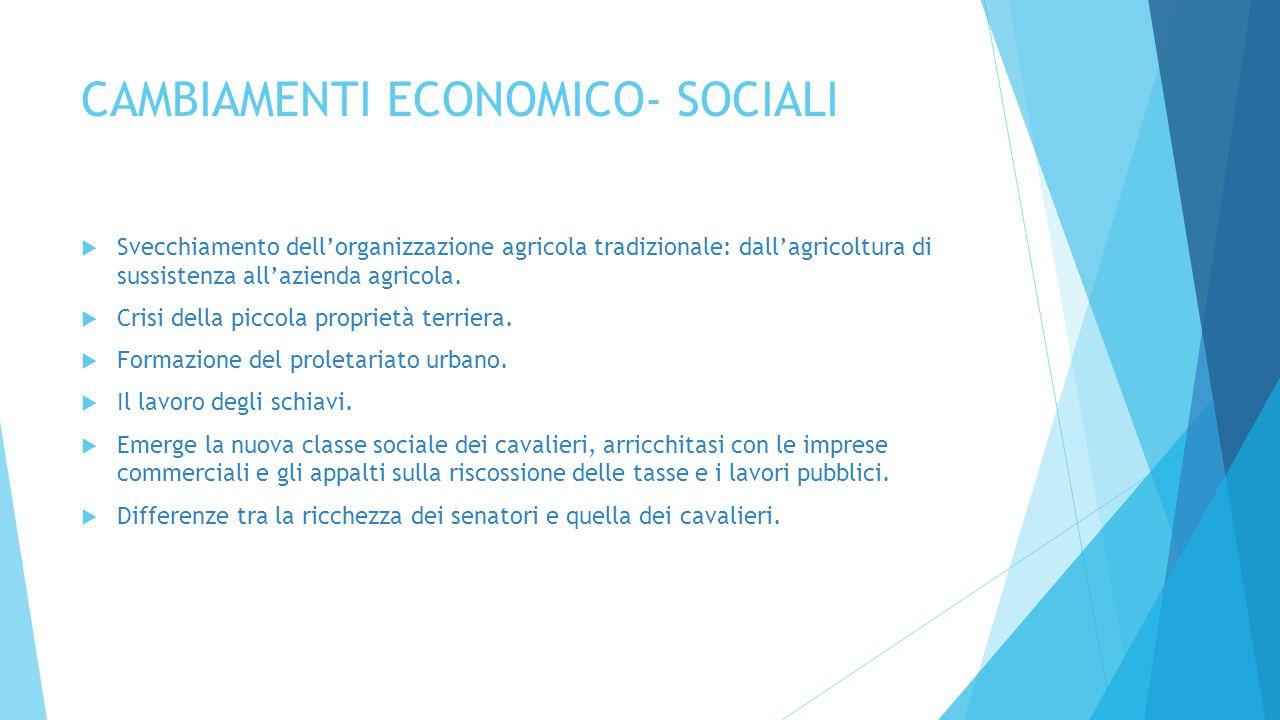 CAMBIAMENTI ECONOMICO- SOCIALI