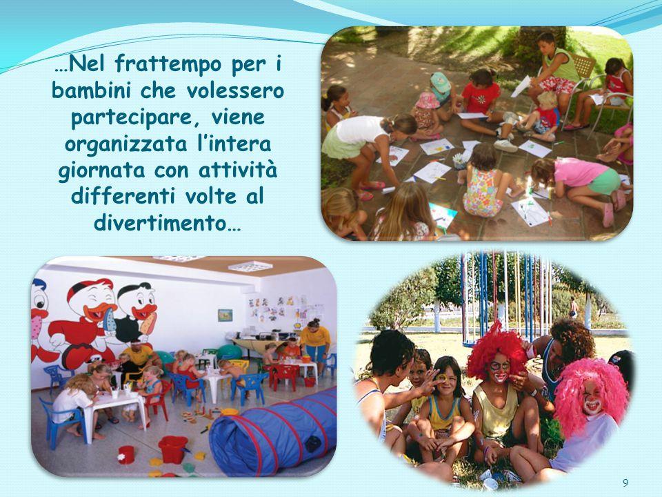 …Nel frattempo per i bambini che volessero partecipare, viene organizzata l'intera giornata con attività differenti volte al divertimento…